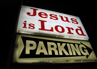 Jesus is Lord Parking - photo by: Pete Jelliffe, Source: Flickr, found with Wylio.com